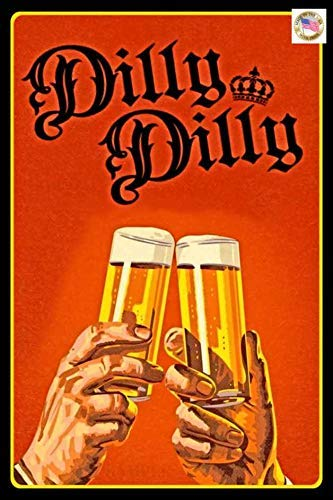 Dilly Dilly! Funny Bar Sign 8