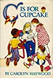 """C"" Is for Cupcake, Carolyn Haywood, 0688200982"