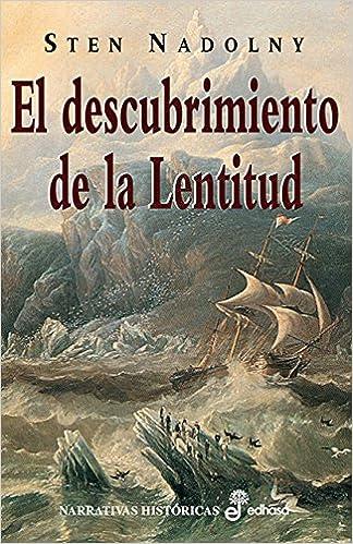 El descubrimiento de la lentitud Narrativas Historicas: Amazon.es: Nadolny, Sten: Libros