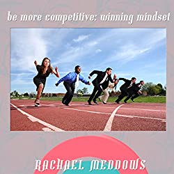 Be More Competivie: Winning Mindset Hypnosis