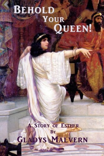 behold-your-queen-a-story-of-esther
