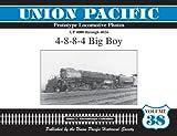 Union Pacific Prototype Locomotives, 4-8-8-4 Big Boy Class, 4000-4024, Ehernberger, James, 1932704302