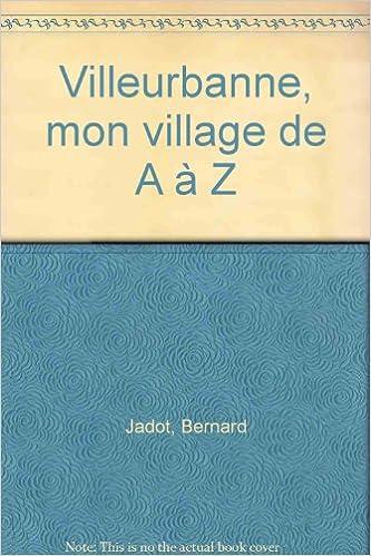 Téléchargement Villeurbanne, mon village de A à Z pdf ebook
