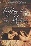 Holding Her in Madness, Kimber Dawn, 1497543983