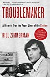 Troublemaker, Bill Zimmerman, 0307739503