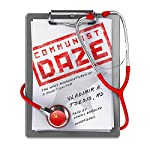 Communist Daze: The Many Misadventures of a Soviet Doctor | Vladimir A. Tsesis