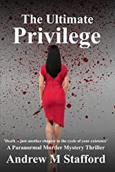 The Ultimate Privilege: A Paranormal Murder Mystery Thriller