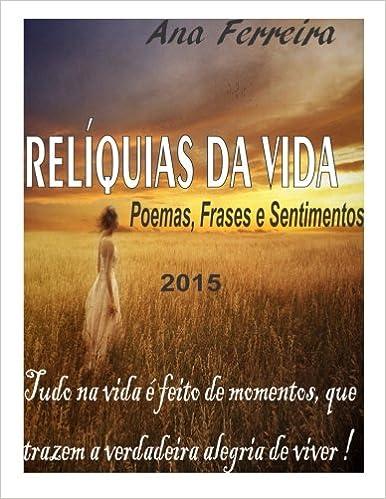 Reliquias Da Vida Poemas Frases E Sentimentos Ana Ferreira