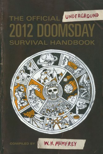 The Official Underground 2012 Doomsday Survival Handbook