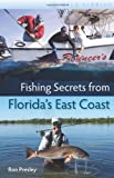 Fishing Secrets from Florida s East Coast (Wild Florida)