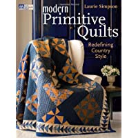 Modern Primitive Quilts: Redefining Country Style (That Patchwork Place)