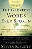 The Greatest Words Ever Spoken: Everything Jesus