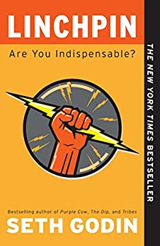 Linchpin: Are You Indispensable? by [Godin, Seth]