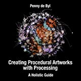 procedural programming - Creating Procedural Artworks with Processing: A Holistic Guide