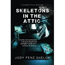 Skeletons in the Attic: A Marketville Mystery (Marketville Mysteries) (Volume 1)