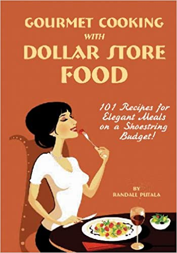 Gourmet Cooking With Dollar Store Food Paperback October 10 2010
