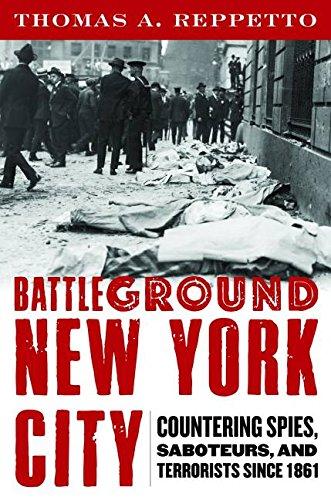 Battleground New York City: Countering Spies, Saboteurs, and Terrorists since 1861