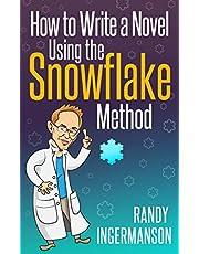How to Write a Novel Using the Snowflake Method (Advanced Fiction Writing Book 1)