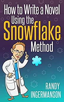 How to Write a Novel Using the Snowflake Method (Advanced Fiction Writing Book 1) by [Ingermanson, Randy]