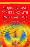 Sequencing and Scheduling with Inaccurate Data, , 1629486779