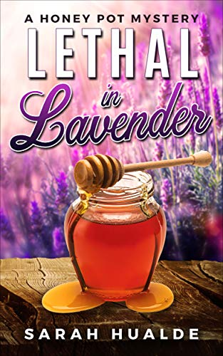 Lethal in Lavender: A Honey Pot Mystery by [Hualde, Sarah]