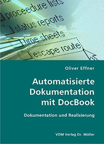 Automatisierte Dokumentation mit DocBook: Dokumentation und Realisierung