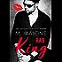 Bad King (A Standalone Alpha Billionaire Romance)