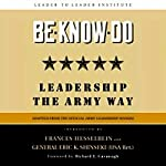 Be-Know-Do: Leadership the Army Way | The Leader to Leader Institute