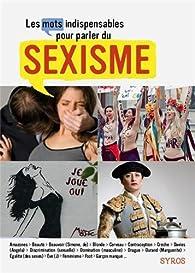 Les mots indispensables pour parler du sexisme par Jessie Magana