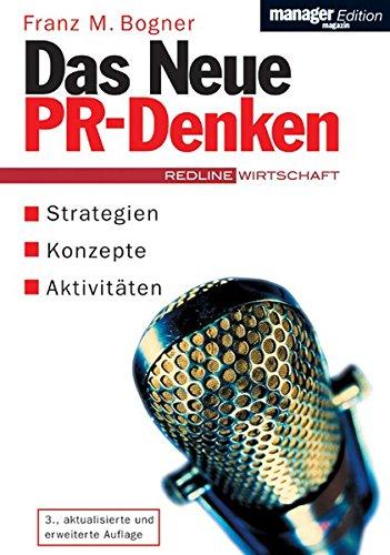 Das neue PR-Denken: Strategien, Konzepte, Aktivitäten (manager magazin Edition)