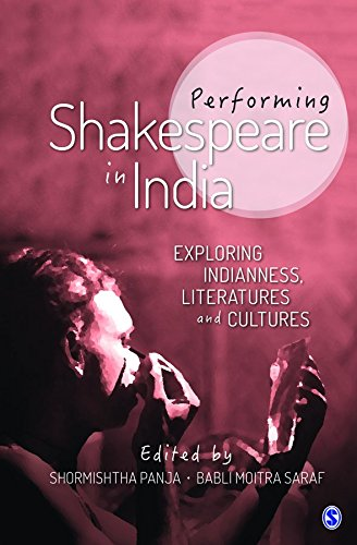 Performing Shakespeare in India: Exploring Indianness; Literatures and Cultures