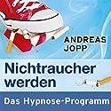Nichtraucher werden Hörbuch von Andreas Jopp Gesprochen von:  N.N.