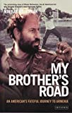 My Brother's Road: An American's Fateful Journey to Armenia