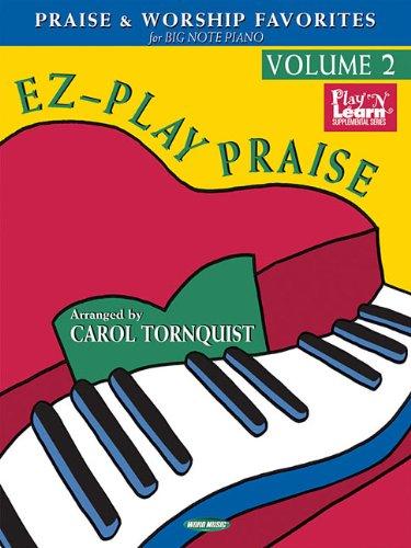Read Online EZ-Play Praise, Volume 2: Praise & Worship Favorites for Big-Note Piano pdf