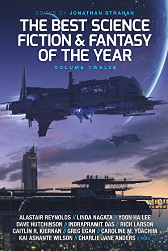 The Best Science Fiction and Fantasy of the Year, Volume Twelve -