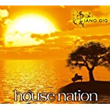 HOUSE NATION - Piano Gig