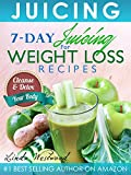 detox juicing - Juicing (5th Edition): 7-Day Juicing For Weight Loss Recipes: Cleanse & Detox Your Body