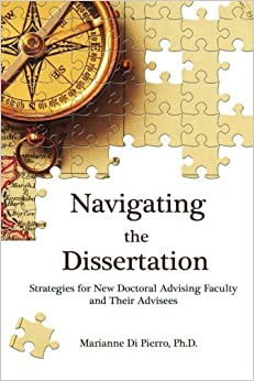 Navigating the Dissertation: Strategies for New Doctoral Advising Faculty and Their Advisees