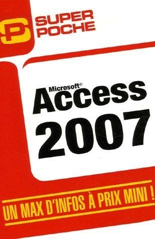 Access 2007 (Néerlandais) Broché – 22 janvier 2007 Cécile Loos Sparfel Editions Micro Application 2742968547 9782742968541_PROL_US