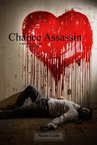 Chance Assassin: A Story of Love, Luck, and Murder (Volume 1)