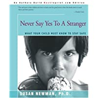 Never Say Yes to a Stranger: What Your Child Must Know to Stay Safe