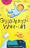 Giggle-Wiggle Wake-Up!, Nancy White Carlstrom, 0375813500