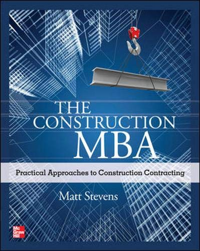 The Construction MBA: Practical Approaches to Construction Contracting (Construction Estimating Program)