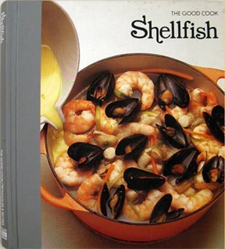 Shellfish  (The Good Cook Techniques & Recipes Series)