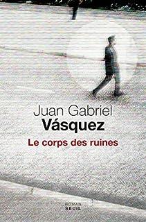 Le corps des ruines, Vasquez, Juan Gabriel