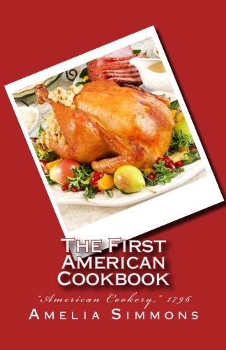 The First American Cookbook: