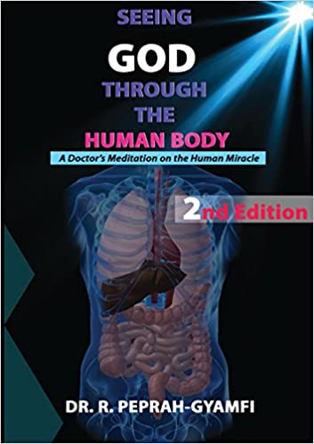 Book Seeing God Through the Human Body: A Doctor's Meditation on the Human Miracle (2nd Edition)