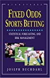 img - for Fixed Odds Sports Betting: Statistical Forecasting and Risk Management book / textbook / text book