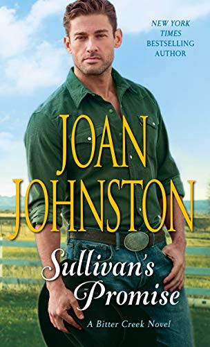 Sullivan's Promise: A Bitter Creek Novel by [Johnston, Joan]