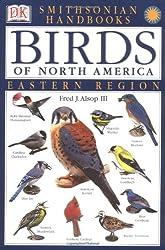 Smithsonian Handbooks: Birds of North America -- Eastern Region (Smithsonian Handbooks)
